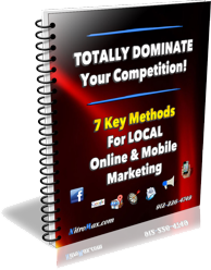 Totally Dominate Your Competition! - 7 Key Methods for LOCAL Online & Mobile Marketing